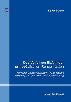Das Verfahren ELA in der orthopädischen Rehabilitation von Bühne,  David