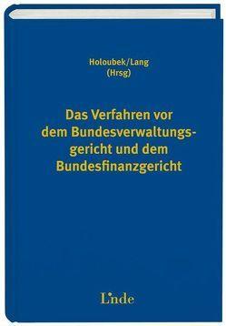 Das Verfahren vor dem Bundesverwaltungsgericht und dem Bundesfinanzgericht von Holoubek,  Michael, Lang,  Michael
