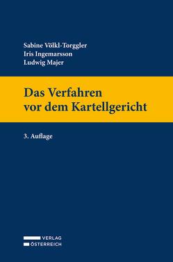 Das Verfahren vor dem Kartellgericht von Kodek,  Anneliese, Solé,  Elfriede, Völkl-Torggler,  Sabine