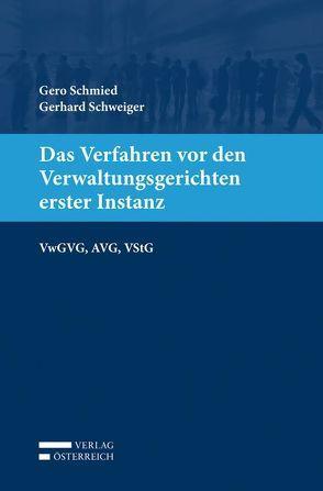 Das Verfahren vor den Verwaltungsgerichten erster Instanz von Schmied,  Gero, Schweiger,  Gerhard