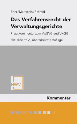 Das Verfahrensrecht der Verwaltungsgerichte von Eder,  Karl, Martschin,  Christian, Schmid,  Christian