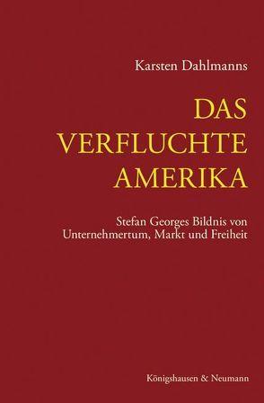 Das verfluchte Amerika von Dahlmanns,  Karsten