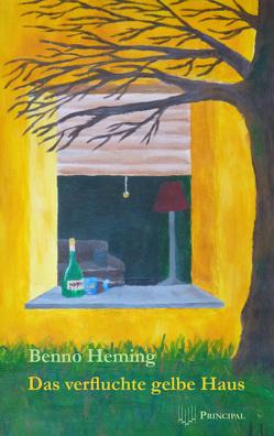 Das verfluchte gelbe Haus von Heming,  Benno