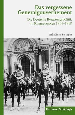 Das vergessene Generalgouvernement von Stempin,  Arkadiusz