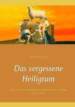 Das vergessene Heiligtum von Deberling,  Oliver