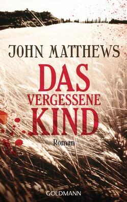 Das vergessene Kind von Matthews,  John