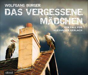 Das vergessene Mädchen von Burger,  Wolfgang, Jungwirth,  Christian