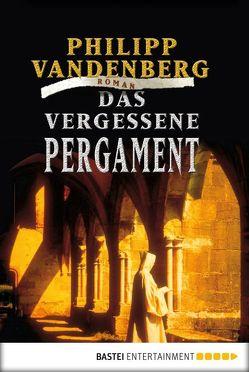 Das vergessene Pergament von Dreher,  Tina, Vandenberg,  Philipp