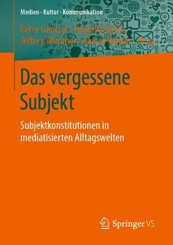 Das vergessene Subjekt von Gentzel,  Peter, Krotz,  Friedrich, Wimmer,  Jeffrey, Winter,  Rainer