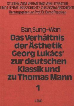 Das Verhältnis der Ästhetik Georg Lukacs' zur deutschen Klassik und zu Thomas Mann