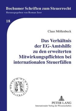 Das Verhältnis der EG-Amtshilfe zu den erweiterten Mitwirkungspflichten bei internationalen Steuerfällen von Möllenbeck,  Claus