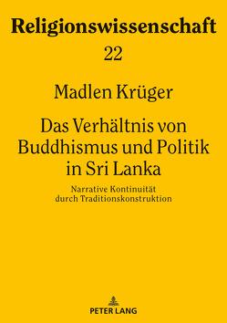 Das Verhältnis von Buddhismus und Politik in Sri Lanka von Krüger,  Madlen