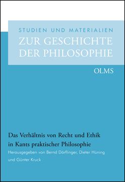 Das Verhältnis von Recht und Ethik in Kants praktischer Philosophie von Dörflinger,  Bernd, Hüning,  Dieter, Kruck,  Günter