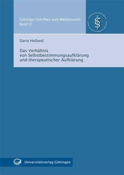 Das Verhältnis von Selbstbestimmungsaufklärung und therapeutischer Aufklärung von Holland,  Dario