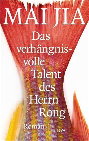 Das verhängnisvolle Talent des Herrn Rong von Betz,  Karin, Mai,  Jia
