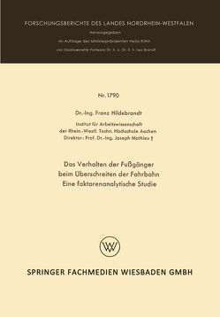 Das Verhalten der Fußgänger beim Überschreiten der Fahrbahn Eine faktorenanalytische Studie von Hildebrandt,  Franz