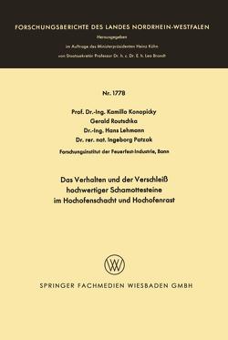 Das Verhalten und der Verschleiß hochwertiger Schamottesteine im Hochofenschacht und Hochofenrast von Konopicky,  Kamillo