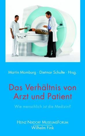 Das Verhältnis von Arzt und Patient von Momburg,  Martin, Schulte,  Dietmar