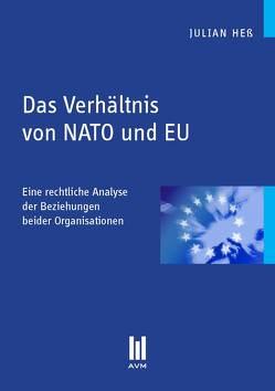 Das Verhältnis von NATO und EU von Heß,  Julian