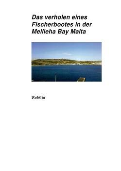 Das verholen eines Fischerbootes in der Mellieha Bay Malta von Lauster,  Peter