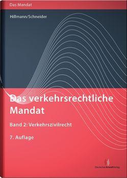 Das verkehrsrechtliche Mandat / Das verkehrsrechtliche Mandat, Band 2 von Schneider,  Klaus