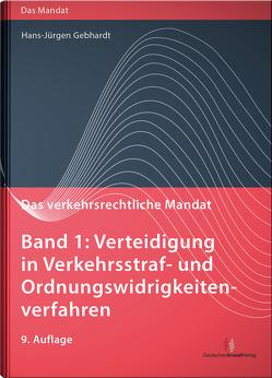 Das verkehrsrechtliche Mandat / Das verkehrsrechtliche Mandat, Band 1 von Gebhardt,  Hans-Jürgen, Hoffmann,  Uwe