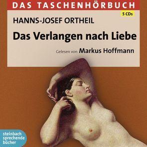 Das Verlangen nach Liebe von Hoffmann,  Markus, Ortheil,  Hanns-Josef