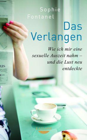 Das Verlangen von Fontanel,  Sophie, Geithner,  Svenja