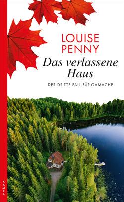 Das verlassene Haus von Penny,  Louise, Stumpf,  Andrea, Werbeck,  Gabriele