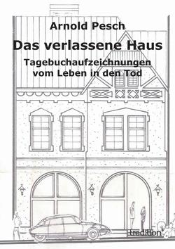 Das verlassene Haus von Pesch,  Arnold