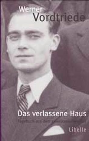 Das verlassene Haus von Borchmeyer,  Dieter, Faude,  Ekkehard, Vordtriede,  Werner