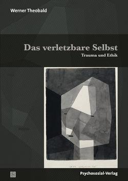 Das verletzbare Selbst von Seidler,  Günter H., Theobald,  Werner