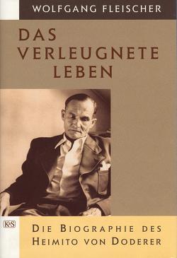 Das verleugnete Leben von Fleischer,  Wolfgang
