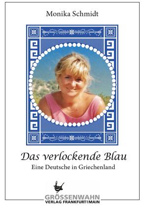 Das verlockende Blau von Schmidt,  Monika