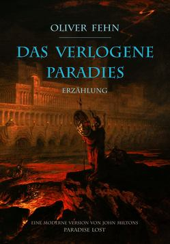 Das verlogene Paradies von Fehn,  Oliver, Martin,  John