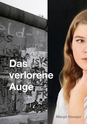 Das verlorene Auge von Steeger,  Margit