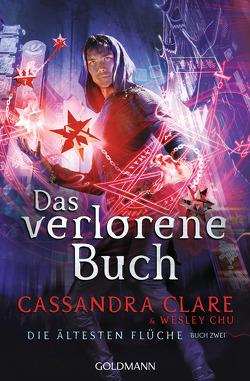 Das verlorene Buch von Chu,  Wesley, Clare,  Cassandra, Fritz,  Franca, Koop,  Heinrich