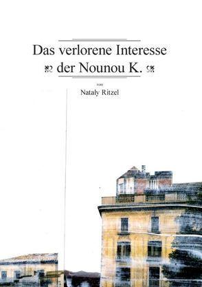 Das verlorene Interesse der Nou Nou K. von Ritzel,  Nataly
