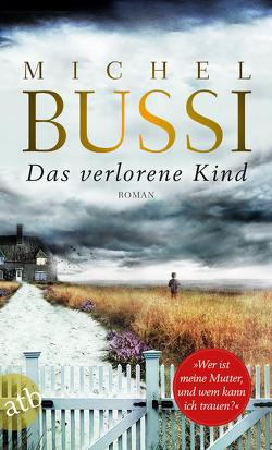 Das verlorene Kind von Bussi,  Michel, Hagedorn,  Eliane, Reitz,  Barbara
