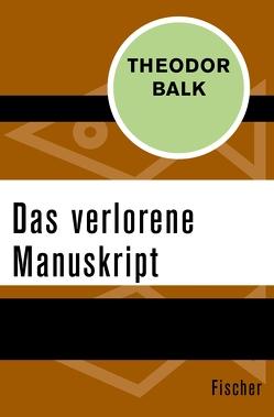 Das verlorene Manuskript von Balk,  Theodor