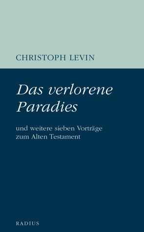 Das verlorene Paradies von Levin,  Christoph