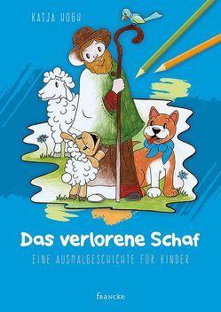 Das verlorene Schaf von Hogh,  Katja, Meiß,  Anne-Ruth