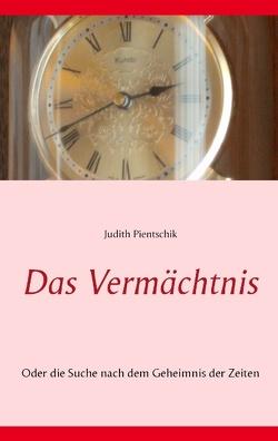 Das Vermächtnis von Pientschik,  Judith