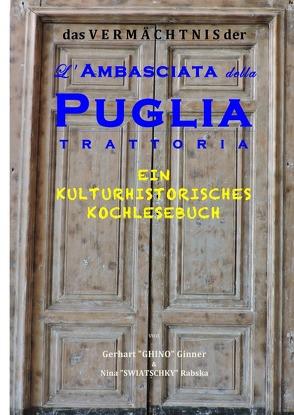 Das Vermächtnis der L'Ambasciata della Puglia von ginner,  gerhart