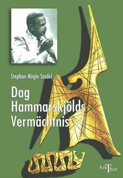 Das Vermächtnis von Dag Hammarskjöld von Dahlke,  Ruediger, Hammerskjöld,  Dag, Mögle-Stadel,  Stephan, Ziegler,  Jean
