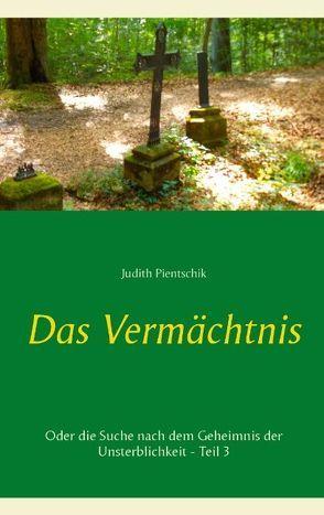 Das Vermächtnis 3 von Pientschik,  Judith