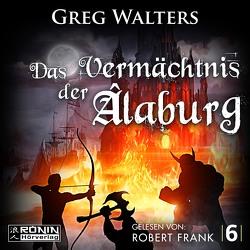 Das Vermächtnis der Âlaburg von Frank,  Robert, Walters,  Greg