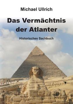 Das Vermächtnis der Atlanter von Ullrich,  Michael