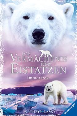 Das Vermächtnis der Eistatzen, Band 2: Immerfrost von Lasky,  Kathryn, Rothfuss,  Ilse
