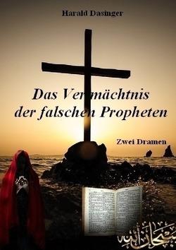Das Vermächtnis der falschen Propheten von Dasinger,  Harald